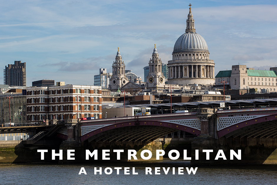 the metropolitan London hotel review