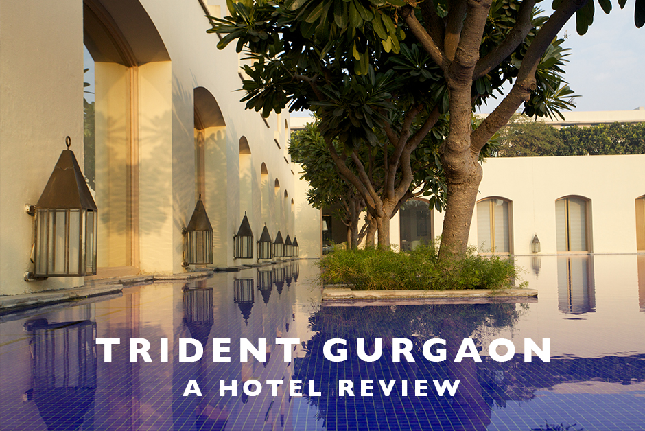 trident Gurgaon delhi hotel review oberoi