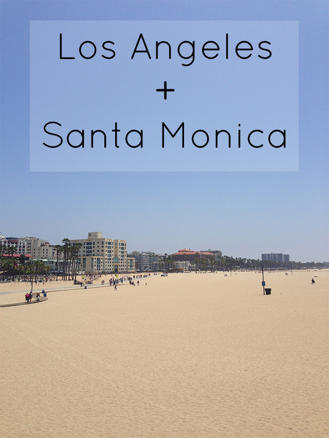 Exploring Southern California in LA and Santa Monica