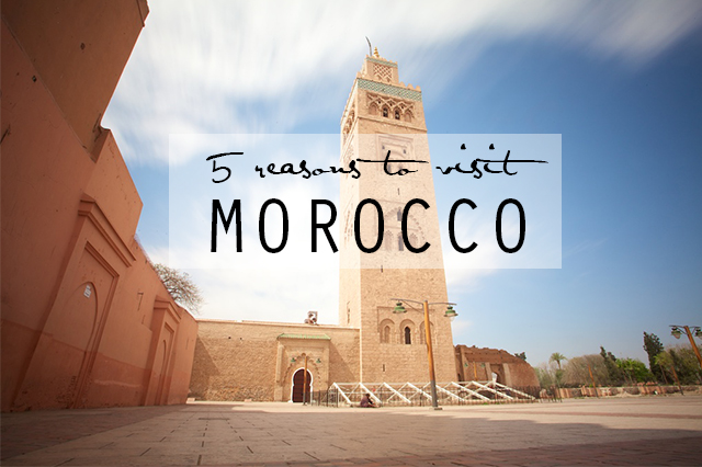 reasons to visit Morocco