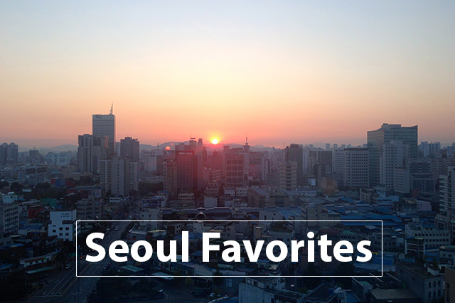 My Seoul Favorites from a Frequent Visitor