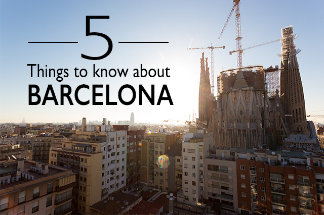 things to know about barcelona