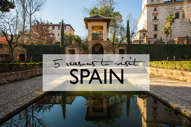 5 reasons to visit Spain