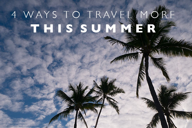 travel more this summer