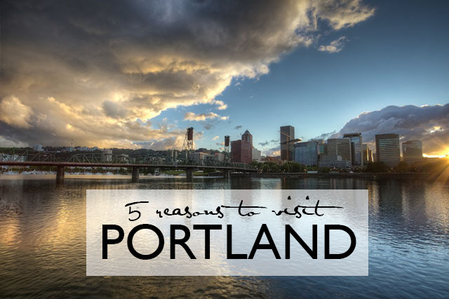reasons to visit Portland