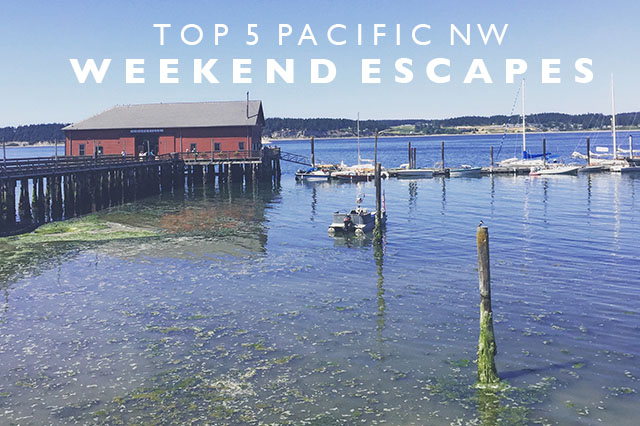 top 5 Pacific NW Weekend Escapes