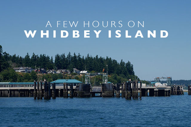 a few hours on Whidbey Island