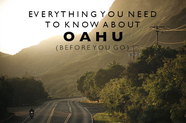everything you need to know about Oahu