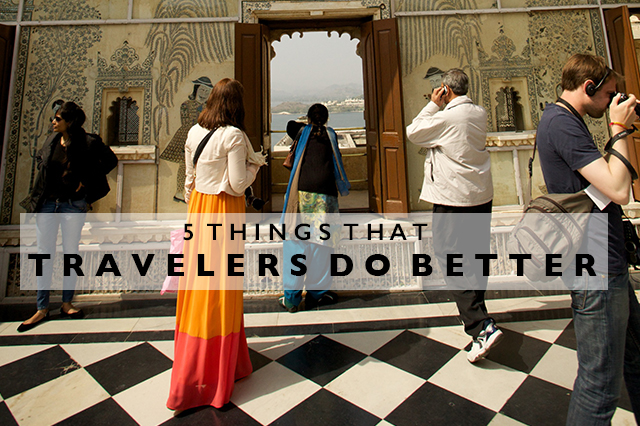 things that travelers do better