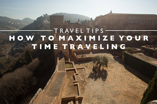 how to maximize your time traveling