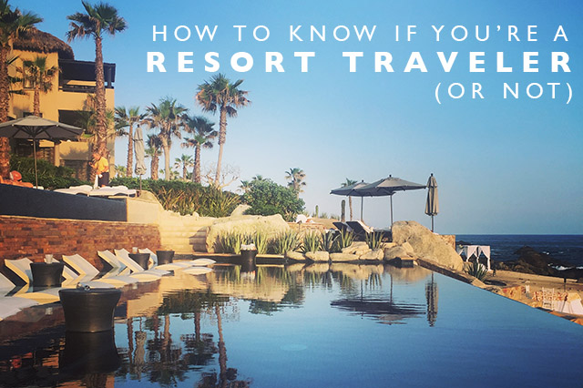 how to know if you're a resort traveler