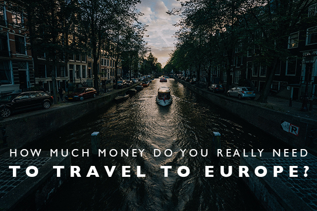 how much money do you need to travel to Europe
