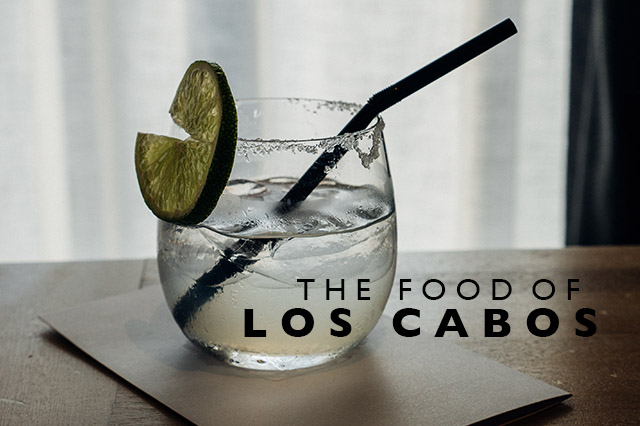 food of Los Cabos Mexico