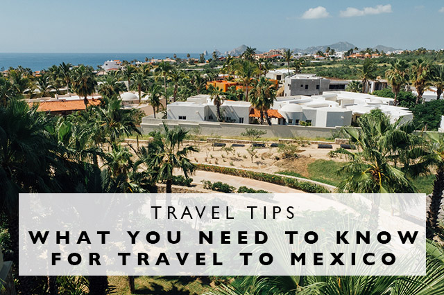 what you need to know for travel to mexico