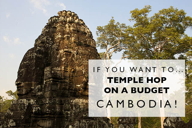 cambodia for temple hopping on a budget