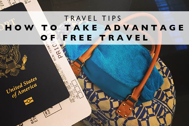 how to take advantage of free travel