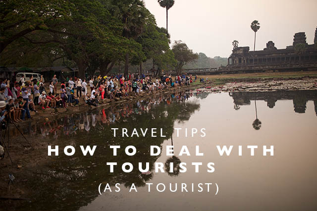how to deal with tourists as a tourist