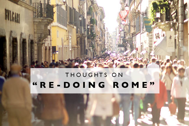 thoughts on redoing rome