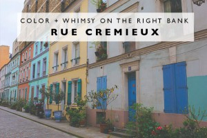 Color + Whimsy on the Right Bank : Rue Cremieux