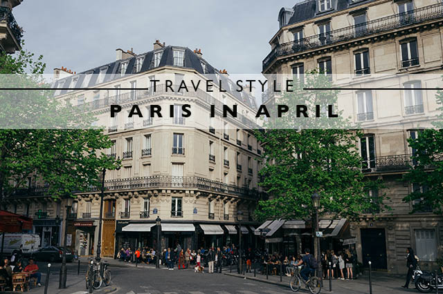 travel style paris in april