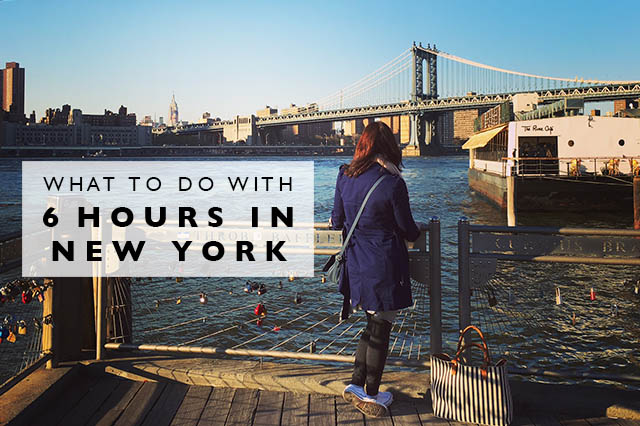what to do with 6 hours in New York