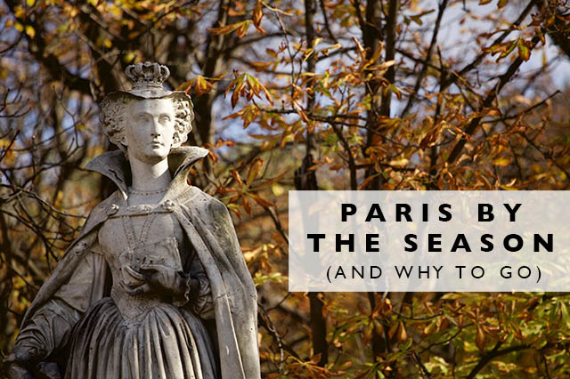 paris by the season and why to go