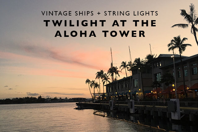 twilight at the aloha tower
