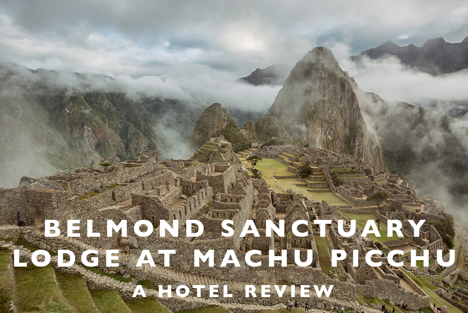belmond sanctuary lodge at Machu Picchu