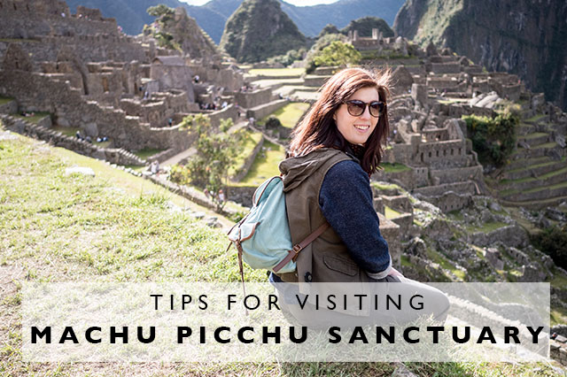 tips for visiting machu picchu sanctuary
