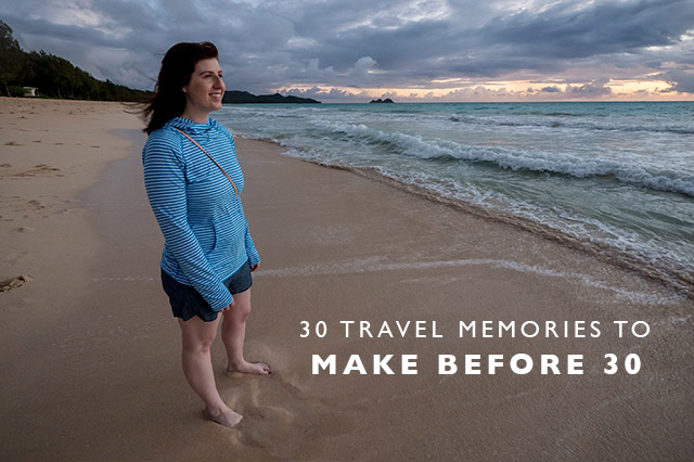 30 travel memories to make before 30