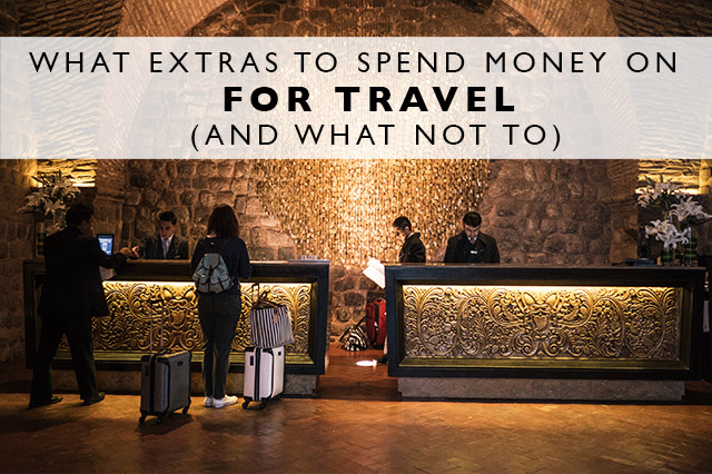 what-extras-to-spend-money-on-for travel