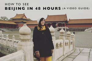 How to See Beijing in 48 Hours (A Video Guide)