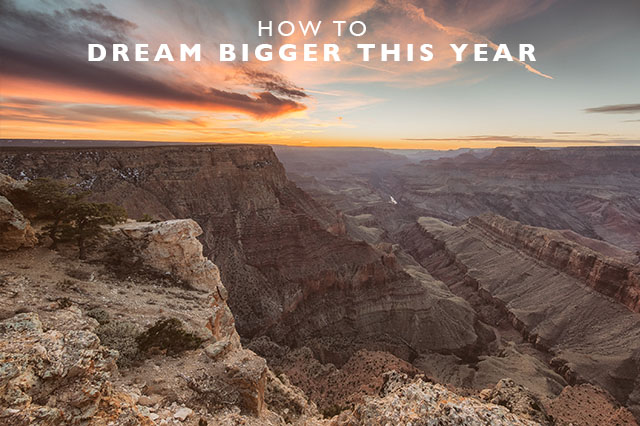 dream bigger this year