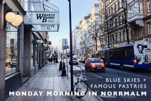 Blue Skies + Famous Pastries : Monday Morning in Norrmalm