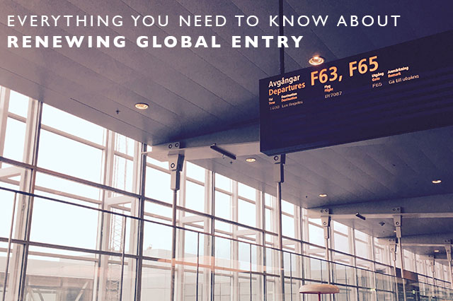 everything you need to know about renewing global entry