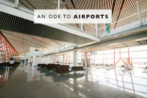An Ode to Airports