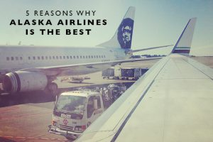5 Reasons Why Alaska Airlines is the Best