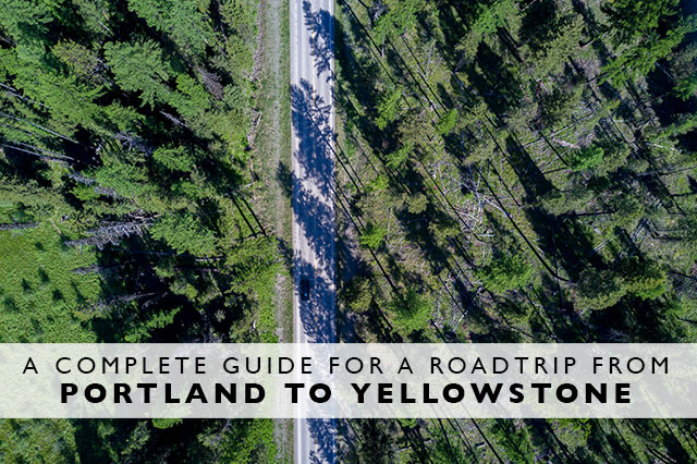 guide for a roadtrip from Portland to Yellowstone