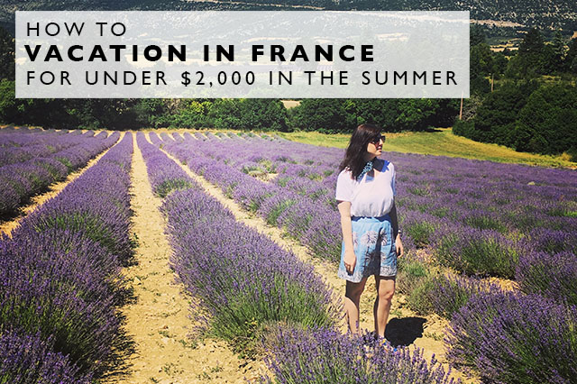 how to vacation in France for under $2,000 in the summer