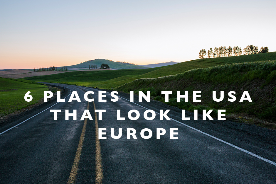 places in the USA that look like Europe