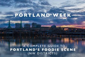 A Complete Guide to Portland's Foodie Scene (NW Districts)