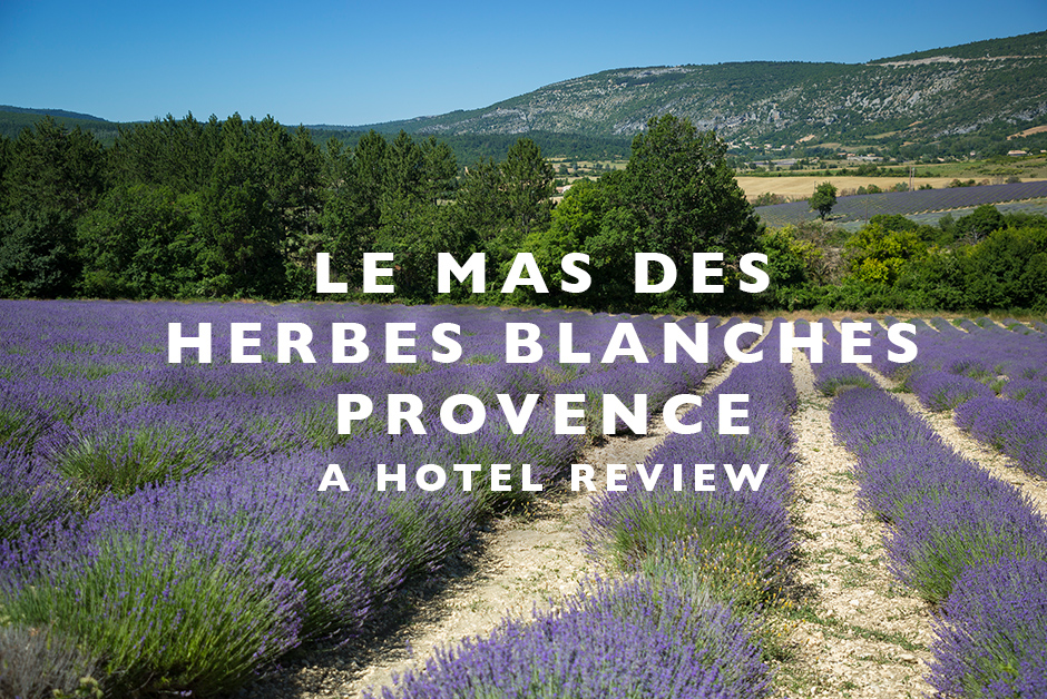 le mas des herbes blanches Provence hotel review