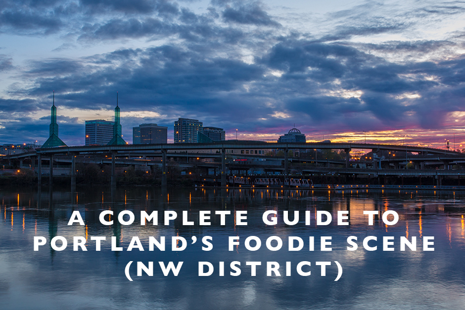 guide to Portland's foodie scene NW