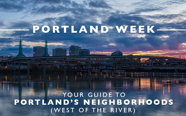 Your Guide to Portland's Neighborhoods (West of the River)