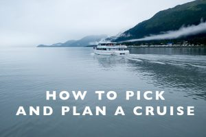 How to Pick and Plan a Cruise