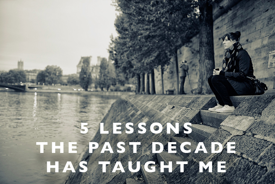 lessons the past decade has taught me
