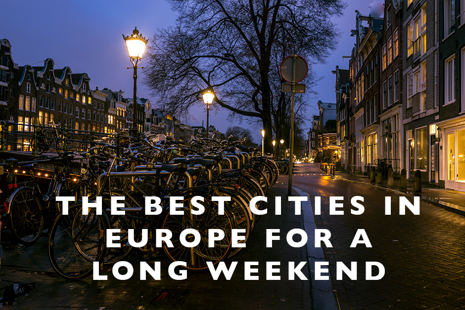 best cities in Europe for a long weekend