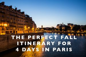 The Perfect Fall Itinerary for 4 Days in Paris