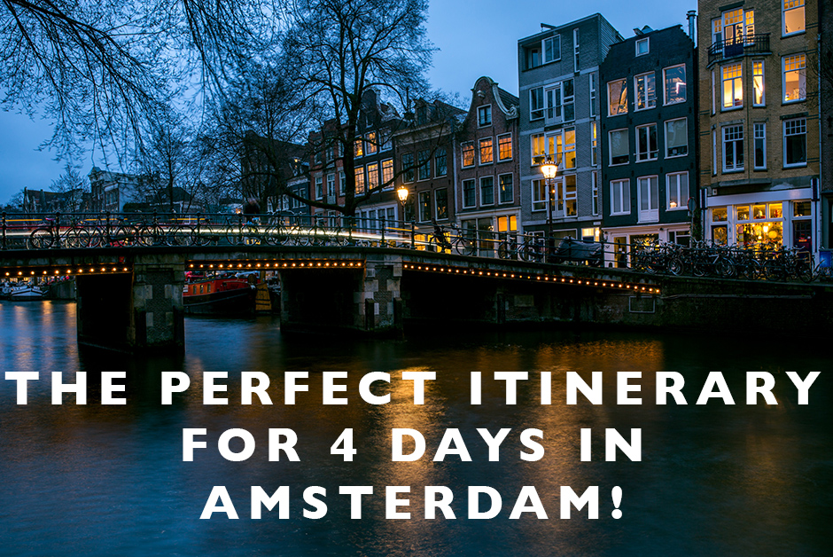 perfect itinerary for 4 days in Amsterdam