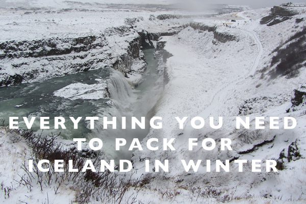 Everything You Need to Pack for Iceland in Winter